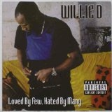 Loved By Few Hated By Many Lyrics Willie D