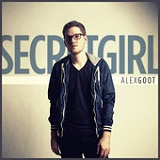 Secret Girl (Single) Lyrics Alex Goot