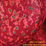 ORPHIC MACHINE Lyrics BEN GOLDBERG