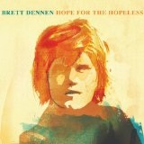 Hope For The Hopeless Lyrics Brett Dennen