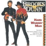 Hard Workin' Man Lyrics Brooks And Dunn