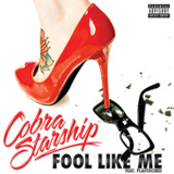Fool Like Me (Single) Lyrics Cobra Starship