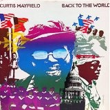 Back to the World Lyrics Curtis Mayfield