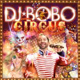 Circus Lyrics DJ Bobo