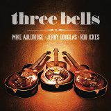 Three Bells Lyrics Jerry Douglas