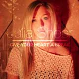 Give Your Heart a Break (Single) Lyrics Julia Sheer