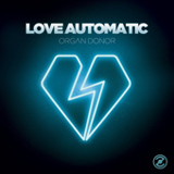Organ Donor (EP) Lyrics Love Automatic