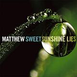 Sunshine Lies Lyrics Matthew Sweet