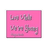 Live While We're Young (Single) Lyrics Megan Nicole