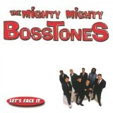 Let's Face It Lyrics Mighty Mighty Bosstones