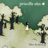 When You Grow Up Lyrics Priscilla Ahn