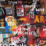 She Paints Words In Red Lyrics The House Of Love