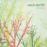 Off We Go Lyrics Weak Size Fish