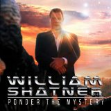 Ponder the Mystery Lyrics William Shatner
