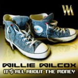 It's All About the Money - Single Lyrics Willie Wilcox