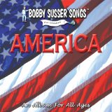 America: An Album For All Ages (Bobby Susser Songs For Children) Lyrics Bobby Susser