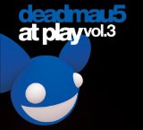 At Play 3 Lyrics Deadmau5