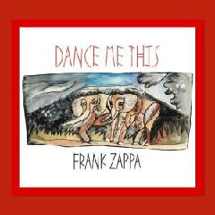 Dance Me This Lyrics Frank Zappa