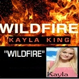 Wildfire Lyrics Kayla King