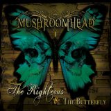 Righteous and the Butterfly Lyrics Mushroomhead