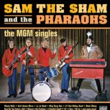 The MGM Singles Lyrics Sam The Sham & The Pharaohs