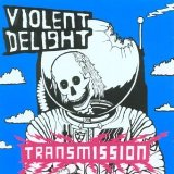 Transmission Lyrics Violent Delight