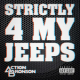 Strictly 4 My Jeeps (Single) Lyrics Action Bronson