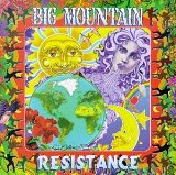 Resistance Lyrics Big Mountain