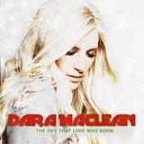 The Day That Love Was Born (Single) Lyrics Dara Maclean