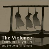 The Violence Lyrics Darren Hayman And The Long Parliament