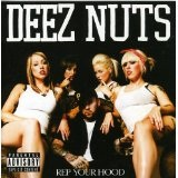 Rep Your Hood Lyrics Deez Nuts