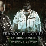 Nobody Like You (Single) Lyrics Franco El Gorila