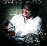 Bootleg Whiskey Lyrics Grady Champion