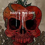 Dreamer Lyrics Haste The Day