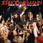 Drink to That All Night (Single) Lyrics Jerrod Niemann