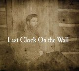 Last Clock On the Wall Lyrics Joe Purdy