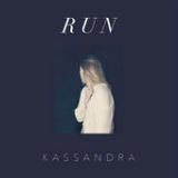 Run (Single) Lyrics Kassandra