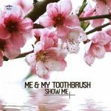 Show Me Lyrics Me and My Toothbrush