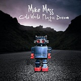Cold World Plastic Dream Lyrics Mike Moss