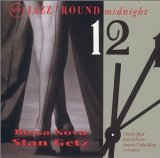 Jazz 'Round Midnight: Stan Getz Lyrics Stan Getz