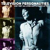 And They All Lived Happily Ever After Lyrics Television Personalities