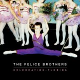 Celebration, Florida Lyrics The Felice Brothers