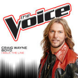 I Walk the Line (The Voice Performance) [Single] Lyrics Craig Wayne Boyd