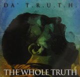 The Whole Truth Lyrics Da T.R.U.T.H.