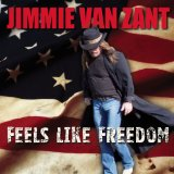 Feels Like Freedom Lyrics Jimmie Van Zant