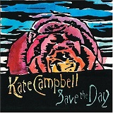 Save The Day Lyrics Kate Campbell