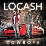 LoCash Cowboys Lyrics Locash Cowboys