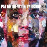 Kin () Lyrics Pat Metheny Unity Group