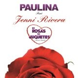 Ni Rosas, Ni Juguetes (Mr. 305 Remix) (Single) Lyrics PAULINA RUBIO