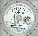 Vacation Lyrics Republic Of Safety